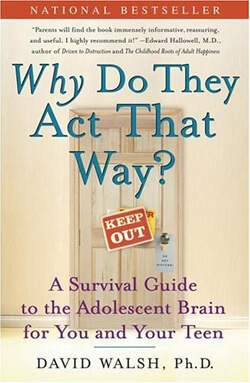 Why Do They Act That Way, by David Walsh, Ph.D.