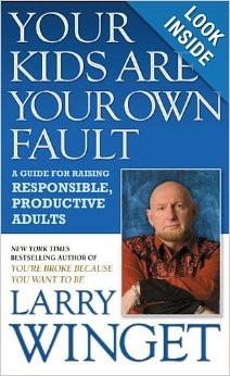 Larry Winget – Your Kids Are Your Own Fault