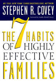 Stephen Covey – The 7 Habits of Highly Effective Families