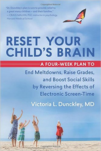 New Book Reveals the Damaging Effects of Excessive Screen Time – Reset Your Child's Brain, by Victoria Dunckley, MD