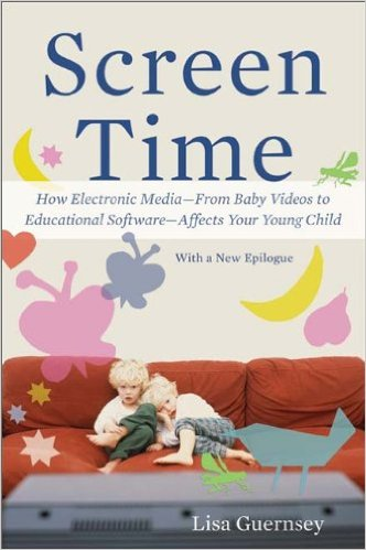 Screen Time, by Lisa Guernsey