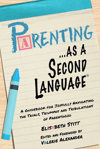 Book by Elisabeth Stitt – Parenting As a Second Language